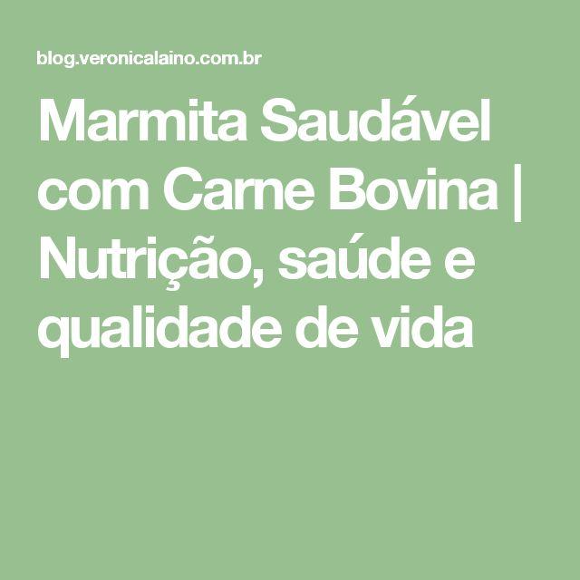 Marmita Saudável com Carne Bovina | Nutrição, saúde e qualidade de vida