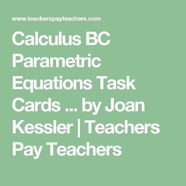 Calculus BC  Parametric Equations  Task Cards ... by  Joan Kessler | Teachers Pay Teachers