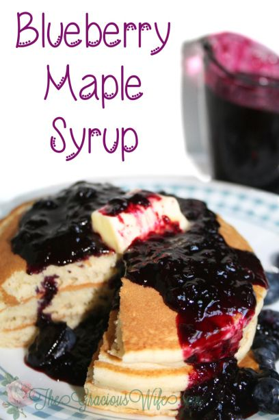 Blueberry Maple Syrup- Dress up your pancakes with this fresh recipe ...