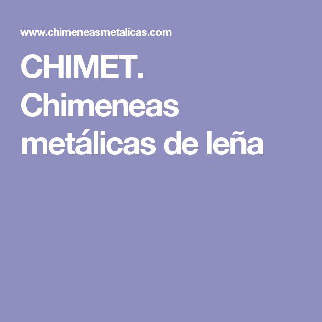 CHIMET. Chimeneas metálicas de leña
