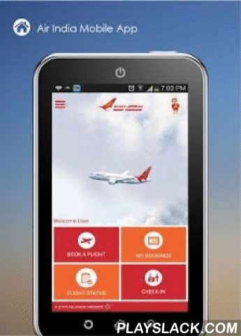 Air India  Android App - playslack.com , Air India launches its mobile app for quick and convenient bookings on all its domestic sectors.• Book your flights on domestic sectors on flights operated by Air India.• Check your bookings on the phone. • View your current and historical bookings. • Cancel your booking in quick, easy steps.• Check in within 48 hours of departure. Information regarding baggage, special offers, travel information and contact details available at your fingertips.