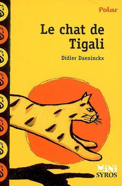 Le chat de Tigali / Didier Daeninckx. - Syros (Les mini Syros Polar), 2007 - ROMAN - A PARTIR DE 9 ANS