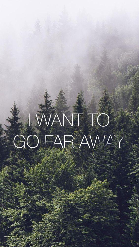 Quiero ir muy lejos.