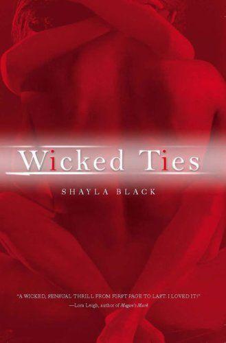 Wicked TiesChildren Plays, Shayla Black, Book Worth, Black Book, Wicked Ties, 50 Shades, Reading Level, Wicked Lovers, Lovers Series