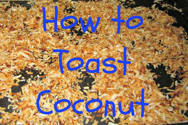 How to toast Coconut by InMyLife99 | Sweet Tooth | Pinterest