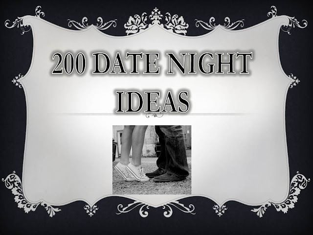 200 Date Night Ideas