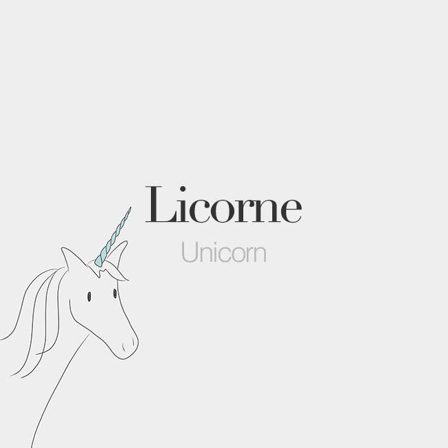Licorne (feminine word) | Unicorn | /li.kɔʁn/