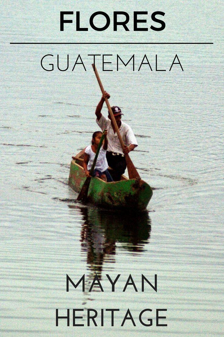 Flores Guatemala – Mayan Heritage
