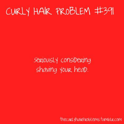 if you have curly hair you know you have.