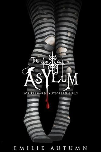 The Asylum for Wayward Victorian Girls by Emilie Autumn, http://www.amazon.com/dp/B0727SB3N2/ref=cm_sw_r_pi_dp_x_ccNozbBV022TQ