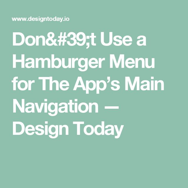 Don't Use a Hamburger Menu for The App's Main Navigation — Design Today