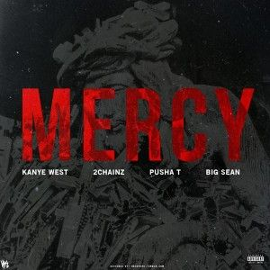 Mercy – Kanye West feat. Big Sean, Pusha T and 2 Chainz