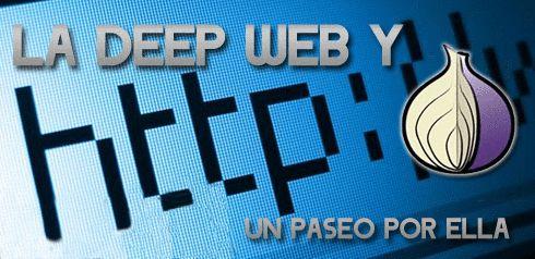 Descripción detallada de que es la deep web. Descripción de como acceder a la deep web de forma segura y anónima mediante el navegador Tor Bundle.