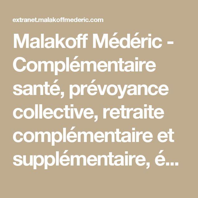 MalakoffMédéric - Complémentaire santé,  prévoyance collective, retraite complémentaire et supplémentaire, épargne et assurance