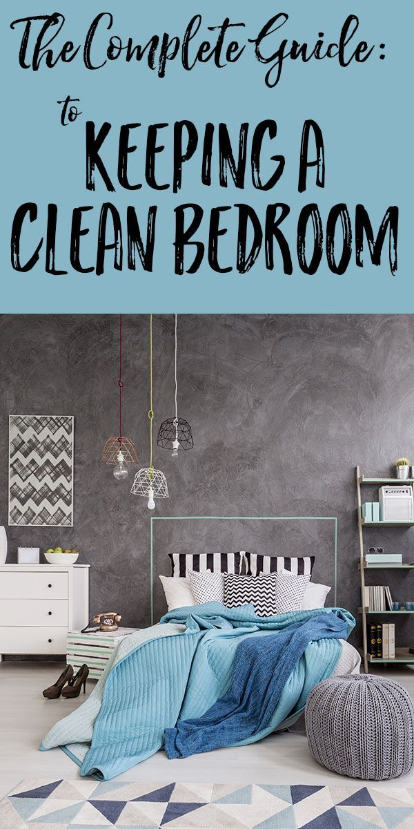 the complete guide to keeping your bedroom clean
