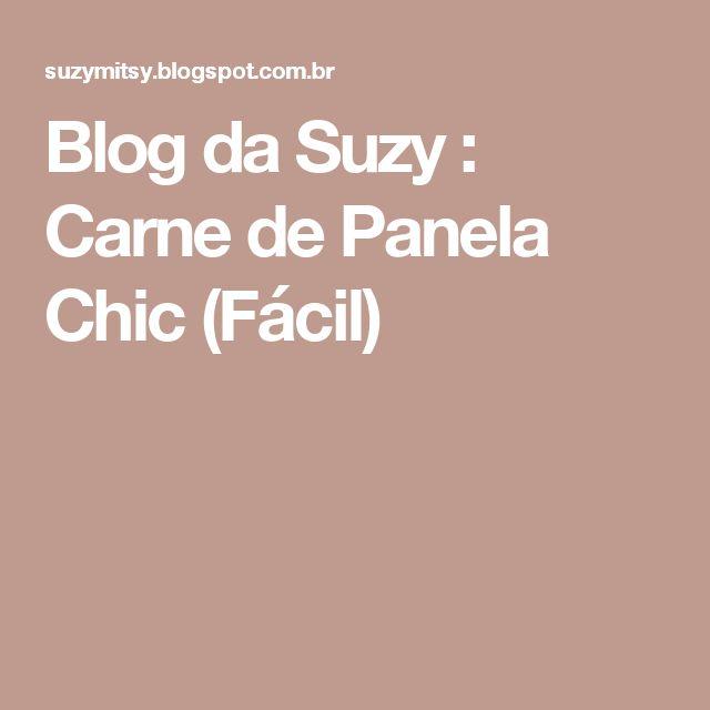 Blog da Suzy  : Carne de Panela Chic (Fácil)