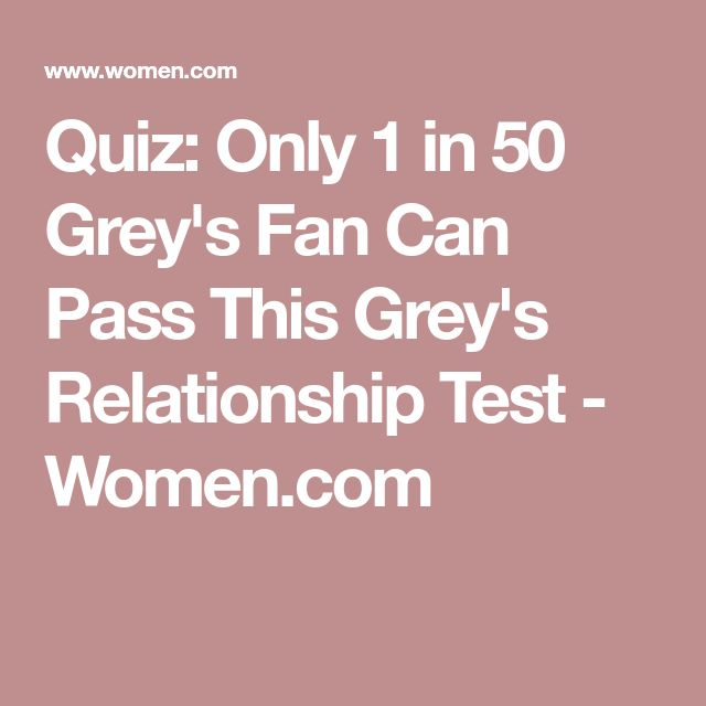 Quiz: Only 1 in 50 Grey's Fan Can Pass This Grey's Relationship Test - Women.com