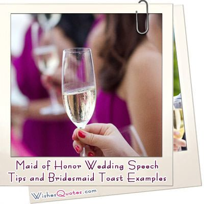 Browse Our Collection Of Outstanding Maid Honor Wedding Speeches Great Tips Quotes And