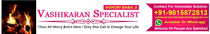 """#Vashikaran Specialist in India #Husband Wife Dispute Specialist #Black Magic to get lost love back #Love Marriage Specialist in India #love #breakup #problems Makes Life Hell It Needs To Be Solved. Inter cast love marriage  problem solution, Husband Wife Dispute Solution Specialist  Shri Mukesh Aghori Ji. 100% satisfaction guarantee. Call  @ +91-9815872813   https://youtu.be/zC3QenHSIfw http://www.vashikaranspecialistaghoribaba.com/  """