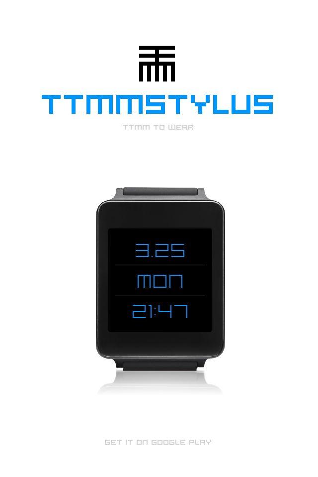 TTMMSTYLUS to Wear #Androidwear