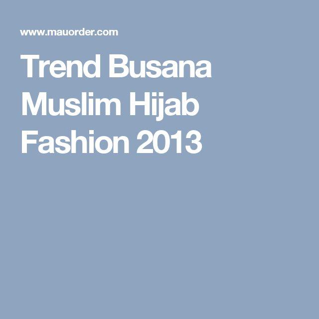 Trend Busana Muslim Hijab Fashion 2013