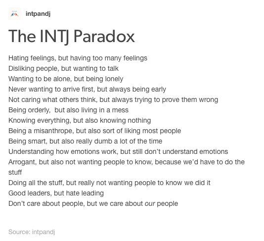 The INTJ paradox- not to say any of these are exclusive to my type, but I can certainly identify with everything on this list. Except being early. If I don't wanna get there first you better believe I'm late.