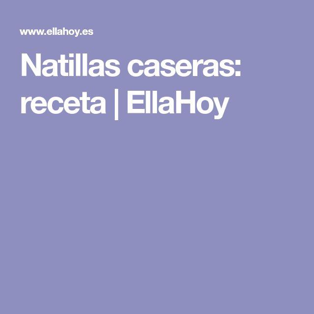 Natillas caseras: receta | EllaHoy