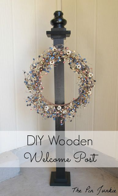 DIY Wooden Welcome Post. Great idea, especially when you have a storm door on your front door that leaves too narrow a space for a lush wreath.