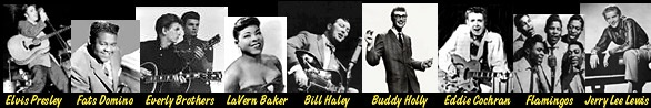 Elvis, Fats, Everly Brothers, LaVern Baker, Bill Haley, Buddy Holly, Eddie,Cochran, Flamingos, Jerry Lee Lewis