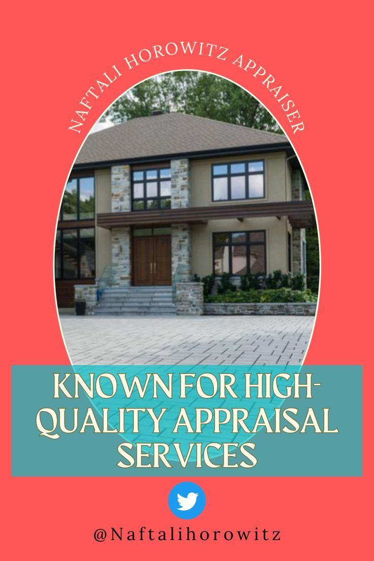 Naftali Horowitz Appraisers Known for High-quality Appraisal Services