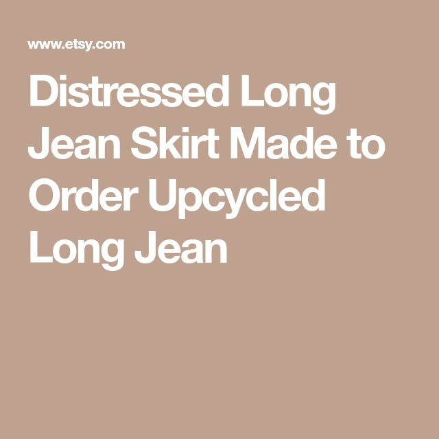 Distressed Long Jean Skirt  Made to Order Upcycled Long Jean
