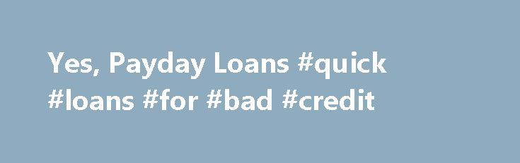 Yes, Payday Loans #quick #loans #for #bad #credit http://loan.remmont.com/yes-payday-loans-quick-loans-for-bad-credit/  #payday loan yes # Yes, Payday Loans Fast Cash With Online Payday Loans Do you need cash right away but you have insufficient funds? Apply for Online Payday Loans. It is so convenient that you can get the amount of cash you need without getting off your chair. The online processing of your application will…The post Yes, Payday Loans #quick #loans #for #bad #credit appeared…