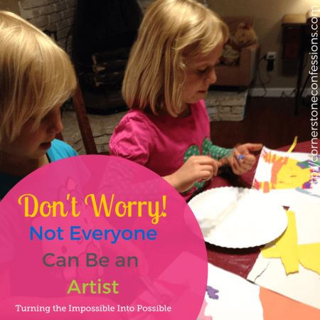 Don't Worry. Not Everyone Can Be an Artist. Making the Impossible, possible with Atelier Homeschool Art.