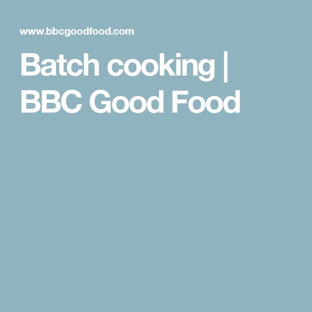 Batch cooking | BBC Good Food