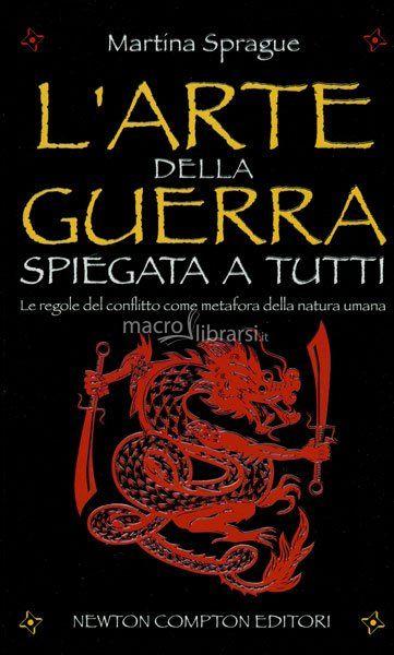 L'ARTE DELLA GUERRA | arte della Guerra Spiegata a Tutti - Libro - Martina Sprague