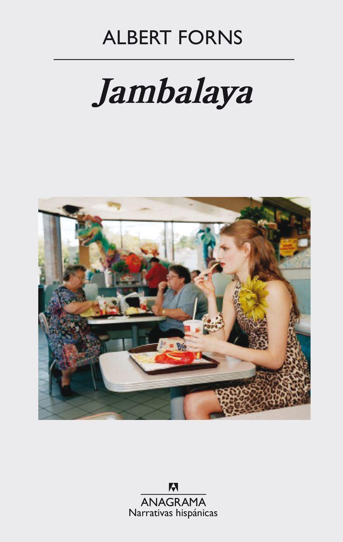 """""""Jambalaya (I Premio Llibres Anagrama de Novela 2016)"""", de Albert Forns. Hete aquí una guía para sobrevivir en Montauk, un tranquilo pueblo de pescadores invadido por miles de surfistas y hipsters de Nueva York."""