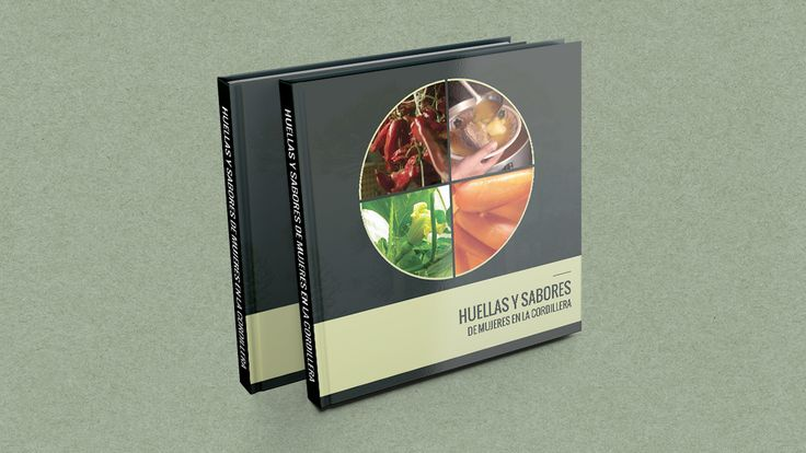 2014: Design for the book, Huellas y Sabores de Mujeres en la Cordillera. // Diseño del libro, Huellas y Sabores de Mujeres en la Cordillera. La idea era que este sea el primer volumen de tres, y que cada libro está unido a los otros por algunos detalles de diseño comunes.