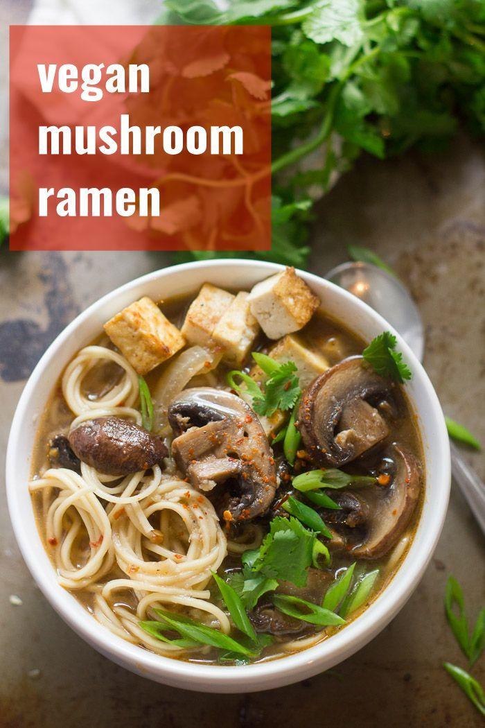 Vegan Mushroom Ramen In 2020 Vegan Dinner Recipes Easy Vegan Lunch Recipes Mushroom Ramen