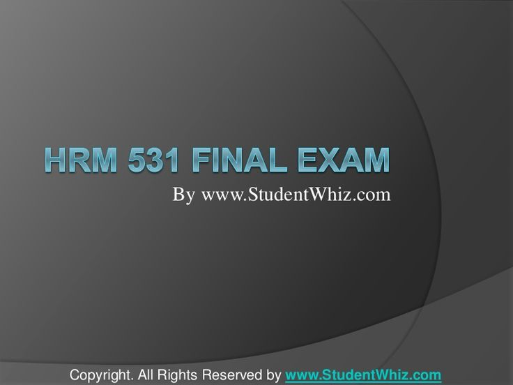 We can help students achieve their goals.We provide study materials for HRM 531 Final Exam Questions which are the most queried subjects by the students. A helping hand and a true friend in need. http://www.StudentWhiz.com/ will provide you every possible solution that can help your studies in a better way.