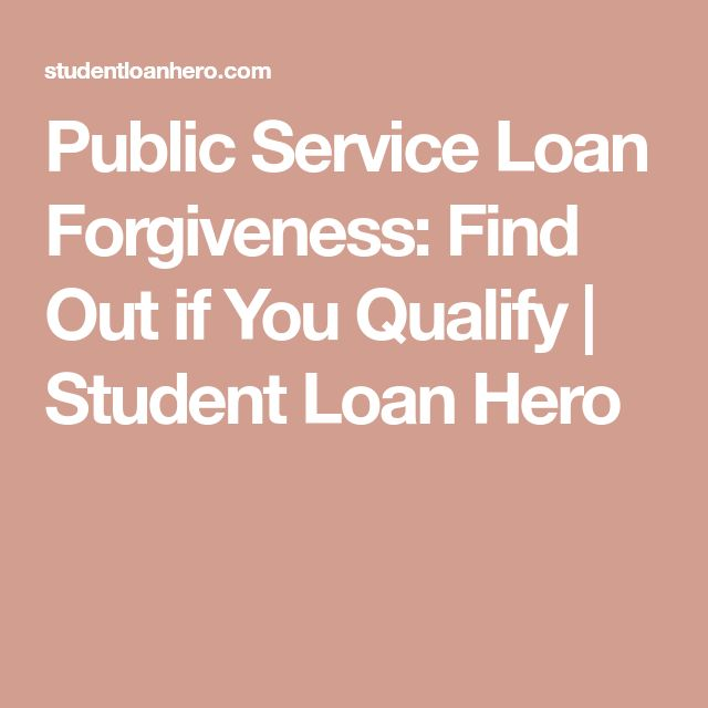 Public Service Loan Forgiveness: Find Out if You Qualify | Student Loan Hero