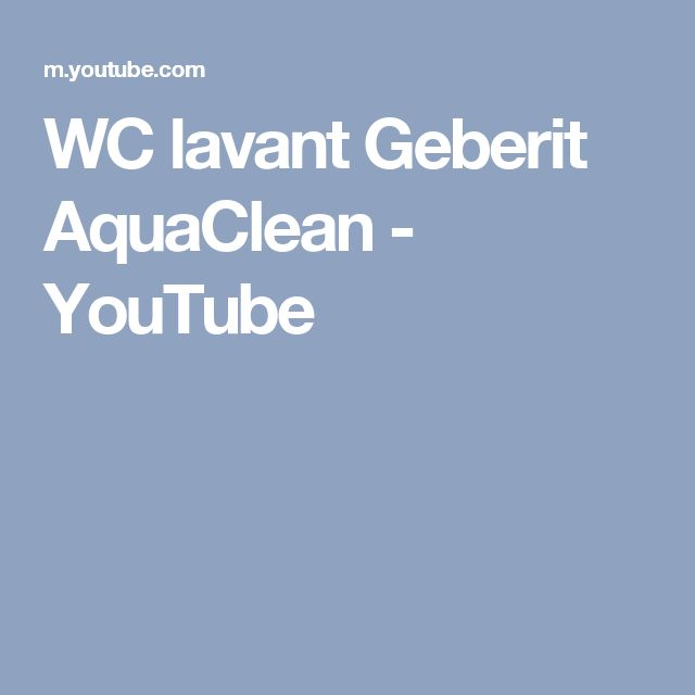 WC lavant Geberit AquaClean - YouTube