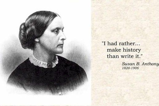 Rather Make History - Tap to see more inspirational Susan B. Anthony quotes about women rights! | @mobile9