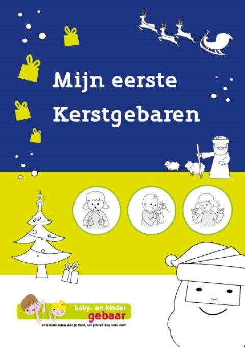 Kerstmisgebarenboekje; alle gebaren die je nodig hebt voor een fijn Kerstfeest in 1 boekje. Inclusief liedjes, versjes en spelletje.