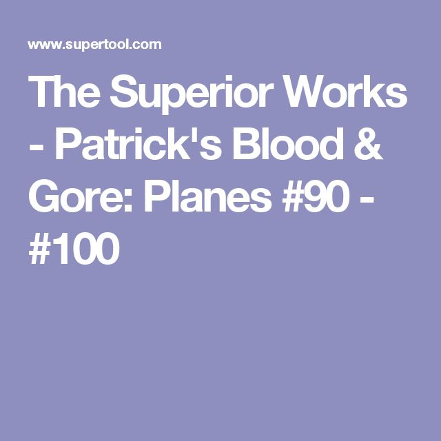 stanley blood and gore. the superior works - stanley blood \u0026 gore: planes and gore 7