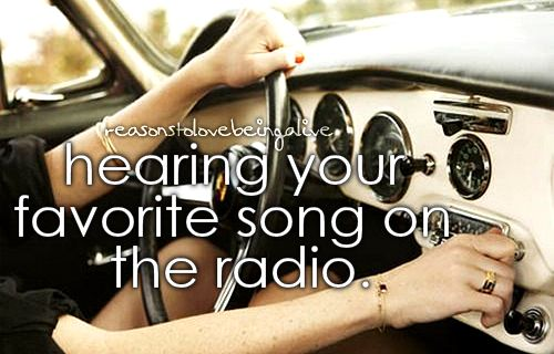 Hearing your favorite song on the radio.: Music, Life, Favorite Things, Favourite Song, Girly Things, Happy, Radio, Reasons
