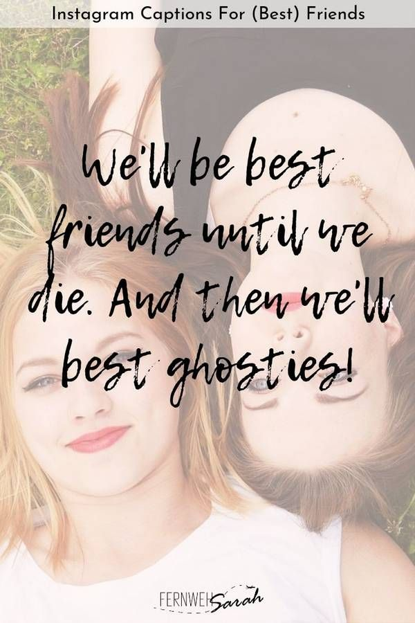 Instagram Captions For Best Friends Funny Cute And Thoughtful Quotes Instagram Captions Best Friends Funny Instagram Captions For Friends