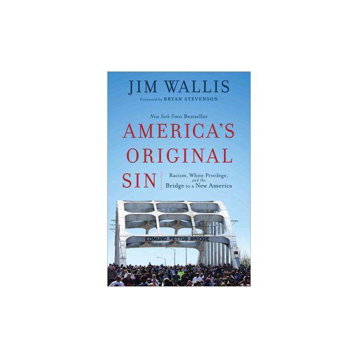 America's Original Sin : Racism, White Privilege, and the Bridge to a New America (Reprint) (Paperback)