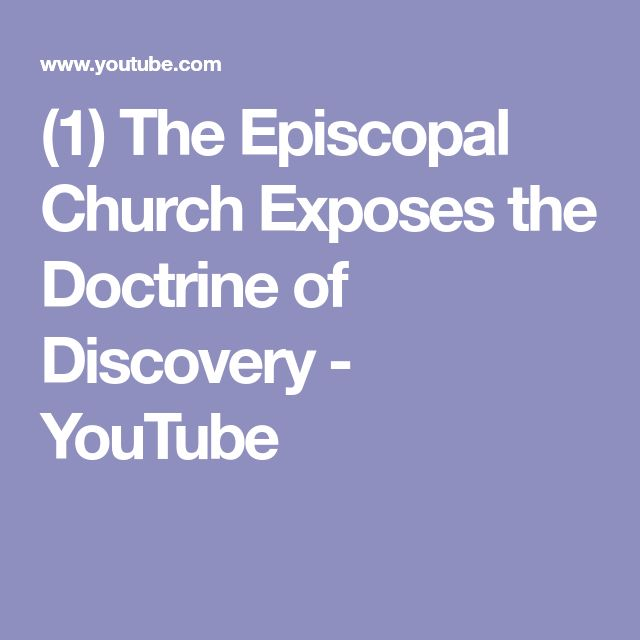 (1) The Episcopal Church Exposes the Doctrine of Discovery - YouTube