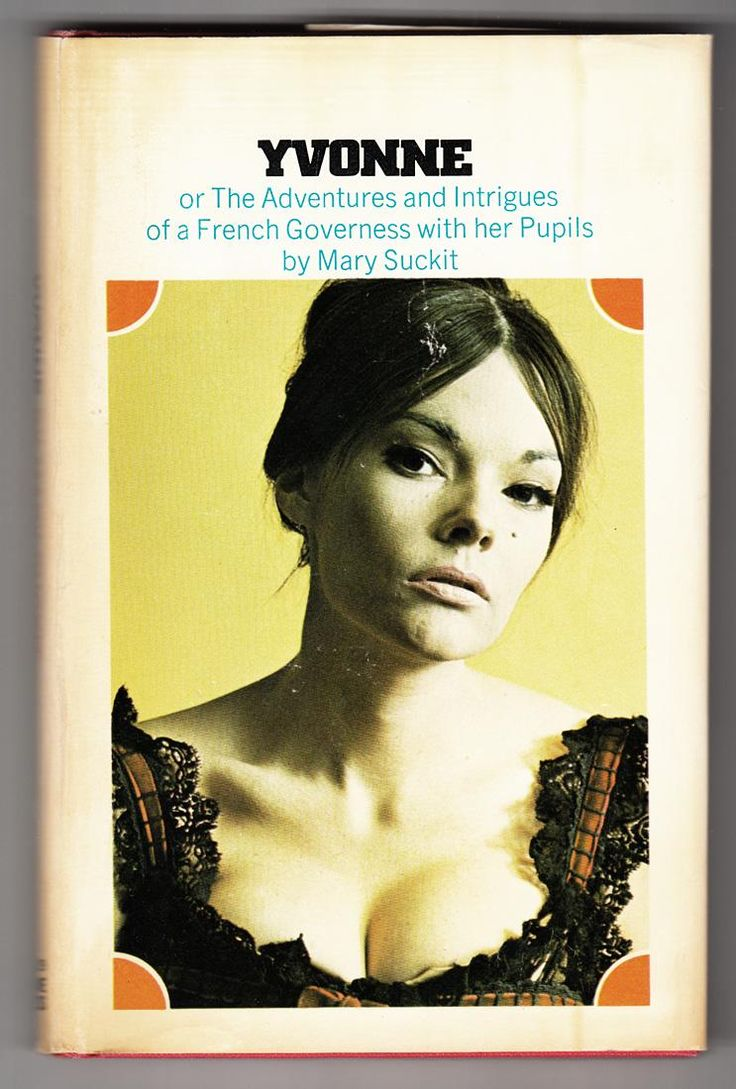 Yvonne, or the Adventures and Intrigues of a French Governess by Suckit, Mary: Grove Press, Inc.