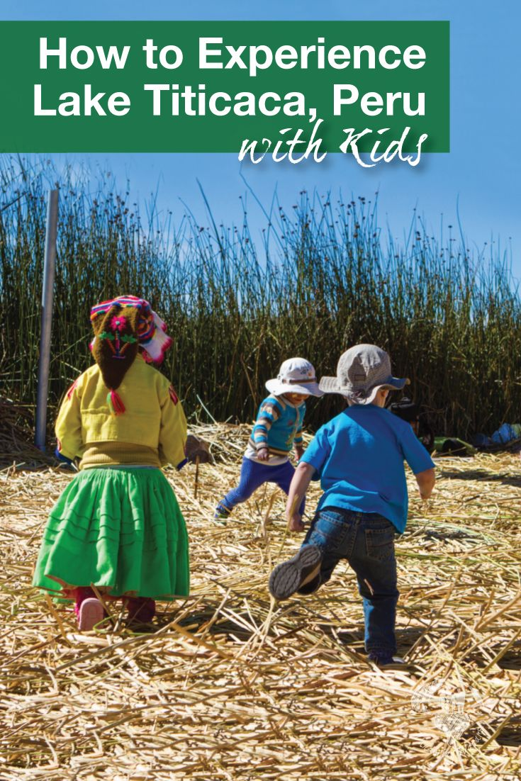 Lake Titicaca Peru with kids | Peru is a great destination for family travel. There are many family friendly destinations. One of our favorites was Lake Titicaca where we were able to interact with locals and let our kids be kids.